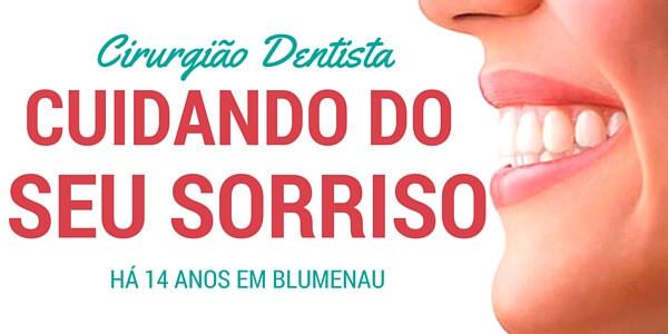 Cirurgião Dentista em Blumenau : Há mais de 14 anos transformando sorrisos