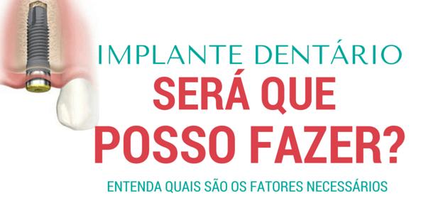 Cirurgia de Implante Dentário: 7 fatores que determinam quem pode e quem Não deve fazer.