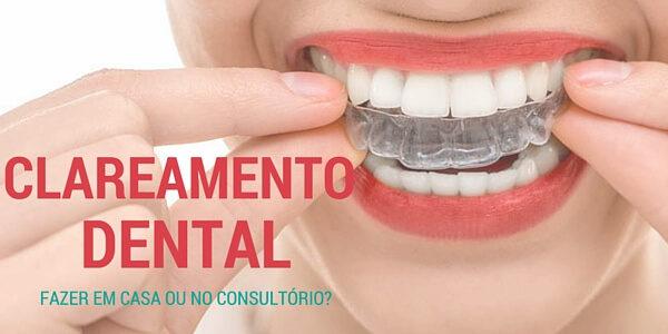 Clareamento Dentário :Fazer em casa ou no Consultório?
