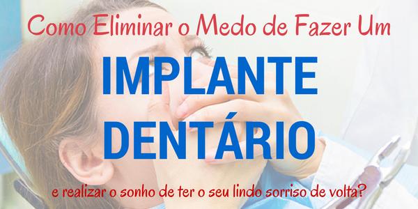 Como eliminar o medo de fazer um implante dentário e realizar o sonho de ter o seu sorriso de volta dando apenas um pequeno passo.